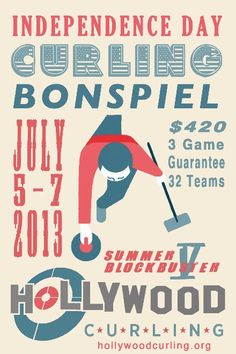 Bonspiel poster- Hollywood Curling July 5-7 Hollywood Curls, Jily, July 5th, Curling, Independence Day, Event Posters, Movie Posters, Sports Posters, Google Search