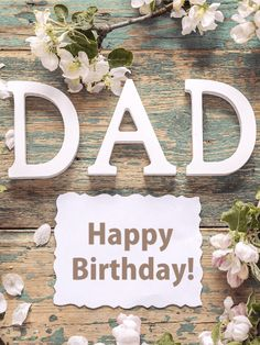 Send Free Rustic Flowers - Happy Birthday Card for Father to Loved Ones on Birthday & Greeting Cards by Davia. It's free, and you also can use your own customized birthday calendar and birthday reminders. Happy Birthday Wishes Dad, Birthday Greetings For Dad, Birthday Wishes Flowers, Birthday Girl Quotes, Birthday Wishes And Images, Happy Birthday Flower, Happy Birthday Beautiful, Happy Birthday Pictures, Father Birthday