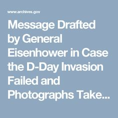 Message Drafted by General Eisenhower in Case the D-Day Invasion Failed and Photographs Taken on D-Day D Day Invasion, National Archives, Fails, Photographs, Messages, Content, Activities, Education, Photos