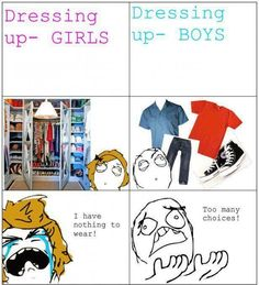 Lol. Truth. I have 4 dresser drawers and a closet full of clothes and I still have nothing to wear for tomorrow.
