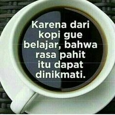 72 Best Kopi Images On Pinterest In 2018 Quotes Indonesia