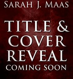 Unknown 5/1/18 Sarah J. Maas (Throne of Glass #6)