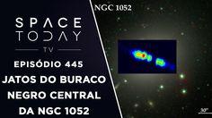 Jatos Relativísticos do Buraco Negro Central da NGC 1052 - Space Today T...