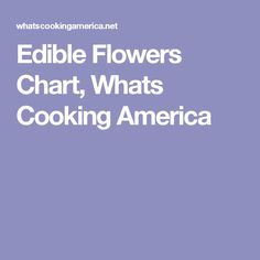 Edible Flowers Chart, Whats Cooking America