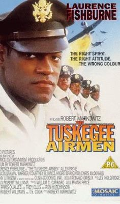 Directed by Robert Markowitz. With Laurence Fishburne, Allen Payne, Malcolm-Jamal Warner, Courtney B. Vance. The true story of how a group of African American pilots overcame racist opposition to become one of the finest US fighter groups in World War II