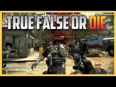 New Mode: True, False, or DIE. How many did you get right? (Call of Duty Ghosts) - YouTube