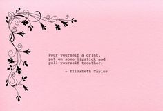 Elizabeth Taylor Quote Made on Typewriter  Art Quote Wall Art - Pour yourself a drink put on some lipstick and pull yourself together. by FlightOfFancyPrints on Etsy