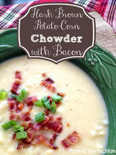 Posed Perfection: Hash Brown Potato-Corn Chowder with Bacon featuring @Liz Meals #emealstotherescue #pmedia