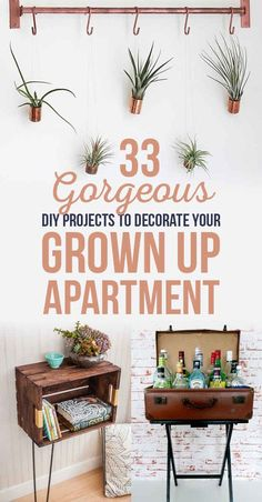33 Gorgeous DIY Projects To Decorate Your Grown Up Apartment. Some really cute original ideas in here: