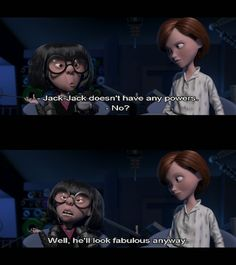 """""""Well, he'll look fabulous anyway."""" Love this movie so much!!!"""