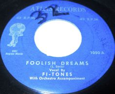 1955 Doo Wop 45 Rpm The Fi-Tones FOOLISH DREAMS / LET'S FALL IN LOVE On Atlas 1050.. Classic Doo Wop From New York. Check Us Out On Discogs: Echosofthepastofwax