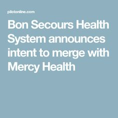 Bon Secours Health System announces intent to merge with Mercy Health Grief Counseling, Health, Health Care, Salud