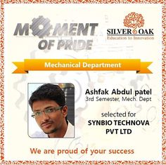 Moment of Pride....... This young individual Mr. Ashfak Abdul Patel student of 3rd year Mechanical Engineering Departmenthas the potential to do something and crave in reaching a particular acme got placed at SYNBIO TECHNOVA Ltd.  He is not only an inspiration for other students but also has proved the notion that through hard work and perseverance one can carve out his own unique fortune. We feel proud to have such diligent student at our institute.