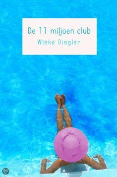 De 11 miljoen club - Wieke Dingler