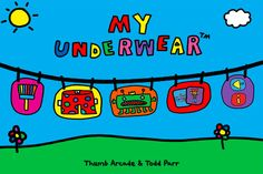 My Underwear ($0.99) 'My Underwear' is not just a safe and silly game for your toddler to grade-schooler. It's four fantastic games that make your child smile, laugh and cheer. It's also gently challenging hand-eye coordination, memory, motor skills and pattern recognition. All the while your child is immersed in and interacting with Todd's wonderful art.