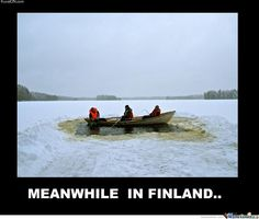"Meanwhile In Finland wolveshavetakenmetomerthurland: "" One day I was bored so I did a collection of Meanwhile in Finland things… I must say, this doesn't give a good picture of our country! Finnish Memes, Meanwhile In Finland, Best Funny Pictures, Cool Pictures, Fin Fun, Meme Center, Gone Fishing, The Ranch, Great Britain"