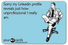 True life! Don't use that bar photo from last weekend as your profile picture and don't use informal language!