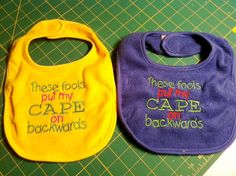These Fools Put my Cape on Backwards bib by InStitchesbyChristy, $5.00