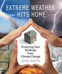 Safety: Extreme Weather Hits Home by John C. Banta, Healthy Home & Green Living Books & Videos - HealthyHouseInstitute.com