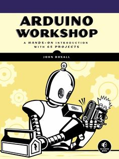 """Book - """"Arduino Workshop - A Hands-On Introduction with 65 Projects"""""""