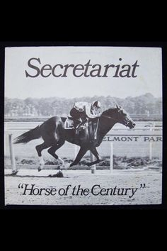 SECRETARIAT: Horse of the Century and greatest athlete that ever lived!!
