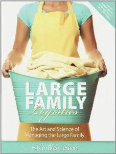 Large Family Logistics: Kim Brenneman: 9781934554494: Amazon.com: Books