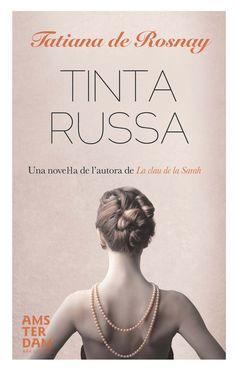 de Rosnay, Tatiana. Tinta russa. Ara Llibres, 2014.