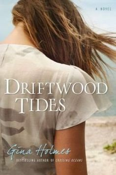 PRE-ORDER Gina Holmes new book DRIFT WOOD TIDES - TODAY! Posted a review on my blog http://psalm516.blogspot.com/2014/08/driftwood-tides-by-gina-holmes-reviewed.html