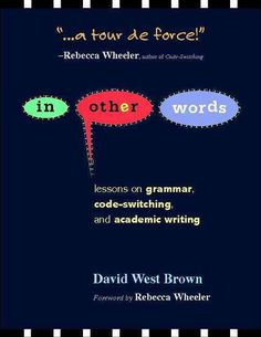 In Other Words: Lessons on Grammar Code-Switching and Academic Writing