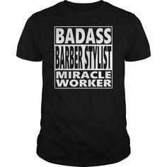 Badass Barber stylist miracle worker #Badass  #Barber #stylist. Barber t-shirts,Barber sweatshirts, Barber hoodies,Barber v-necks,Barber tank top,Barber legging.
