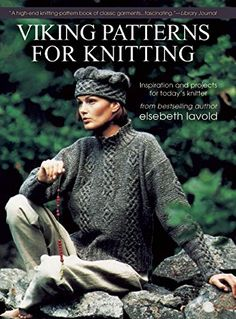 Viking Patterns for Knitting: Inspiration and Projects for Today's Knitter de Elsebeth Lavold http://www.amazon.fr/dp/1570767262/ref=cm_sw_r_pi_dp_bSFtvb1G8GEEB