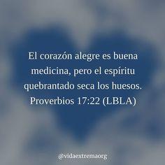 El corazón alegre es buena medicina pero el espíritu quebrantado seca los huesos. Proverbios 17:22 (LBLA) #Biblia #Libertad #Esperanza Imágenes cristianas gratis
