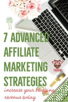 Excellent affiliate marketing strategies for more advanced bloggers