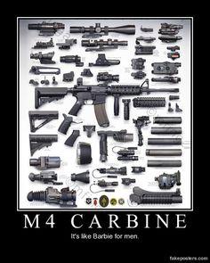 M4 Carbine  It's like Barbie for men.