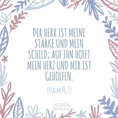 """""""Der Herr ist meine Stärke und mein Schild; auf ihn hofft mein Herz und mir ist geholfen."""" (Psalm 28, 7) Schöner Taufsprüch für Karten  oder eine unvergessliche Taufe :) #taufe #taufspruch #sprüche #kinder  #quote #spruch #familie #bibel #karte #kirche #kurz #biblisch  #katholisch #evangelisch"""