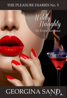 Cover Reveal, The Pleasure Diaries, Wildly Naughty, Episode 5 by Georgina Sand on sale 08/16/14 $2.99 In Georgina Sand's sizzling series of erotic tension, sex and suspense steam up in the roaring twenties.  Drawn into the dangerous game of love's tug of war, this 'drop dead' gorgeous gangster man may jot be what he seems.  Another wicked and tumultuous tale of submission, seduction, and unruly love.