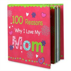 """Book Quotation For Lovely Mom 100 Reasons Why I Love You Mom..I wouldn't here without her"""" she thought me how to make grilled cheese sandwich.. 