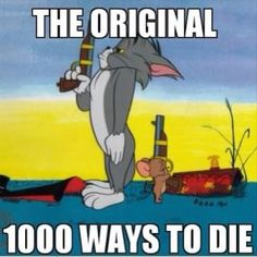 the original 1000 ways to die, tom and jerry