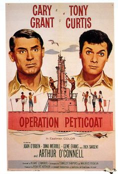 """One of my all-time favorite comedies, """"Operation Petticoat"""" starring Cary Grant, Tony Curtis and the super-hot Joan O'Brien as super-klutzy Lt. This is the film that put Blake Edwards on the map in Hollywood. Old Movie Posters, Classic Movie Posters, Cinema Posters, Classic Movies, Film Posters, Cary Grant, Blake Edwards, Tony Curtis Movies, Movies Worth Watching"""
