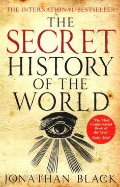 The Secret History of the World by Jonathan Black, http://www.amazon.com/dp/1847243401/ref=cm_sw_r_pi_dp_xeuZpb1DVC9XQ