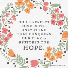::God's perfect love is the only thing that conquers our fear and restores our hope. Satisfy My Soul, Faith Moves Mountains, Spiritual Messages, Love Truths, Perfect Love, God First, A Blessing, God Is Good, Trust God