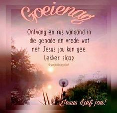 Evening Quotes, Good Night Blessings, Goeie Nag, Angel Prayers, Afrikaans Quotes, Good Night Sweet Dreams, Good Night Quotes, Prayer Board, Special Quotes