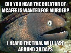 Did you hear the creator of McAfee...