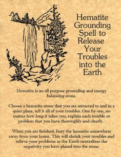 Magick Spells:  Hematite Grounding #Spell to Release Your Troubles into the Earth.