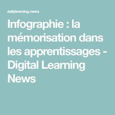 Infographie : la mémorisation dans les apprentissages - Digital Learning News