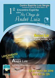Centro Espírita Luiz Sérgio Convida para o 1º Encontro sobre As Obras de André Luiz - Bento Ribeiro - RJ - http://www.agendaespiritabrasil.com.br/2016/05/28/centro-espirita-luiz-sergio-convida-para-o-1o-encontro-sobre-as-obras-de-andre-luiz-bento-ribeiro-rj/