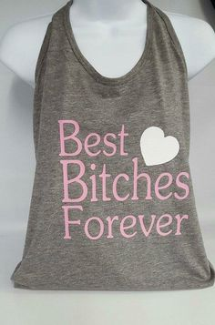 Best Friends, Friends Forever, Best Bitches Forever Juniors Tri-Blend T-Back Tank Vinyl Graphic Tank Top by CntrySweethearts on Etsy