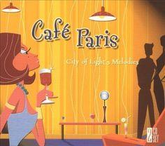 Cafe Paris: City of Light's Melodies by Various Artists (CD, 2003, 2 Discs) #FranceBelgium