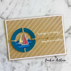 Jaxx Crafty Creations: LILYPAD LAKE a nautical themed card with sailing boats complete with a life buoy.