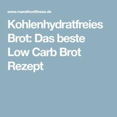 Kohlenhydratfreies Brot: Das beste Low Carb Brot Rezept